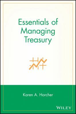 Essentials of Managing Treasury 9780471707042