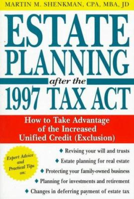 Estate Planning After the 1997 Tax Act 9780471252153