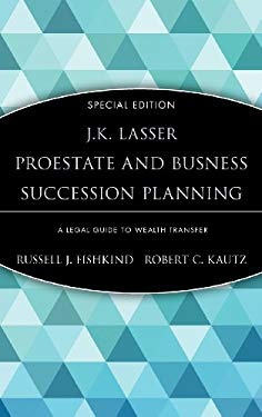 Estate and Business Succession Planning: A Legal Guide to Wealth Transfer 9780471214489