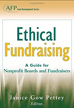 Ethical Fundraising: A Guide for Nonprofit Boards and Fundraisers 9780470225219