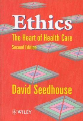 Ethics: The Heart of Health Care 9780471975922