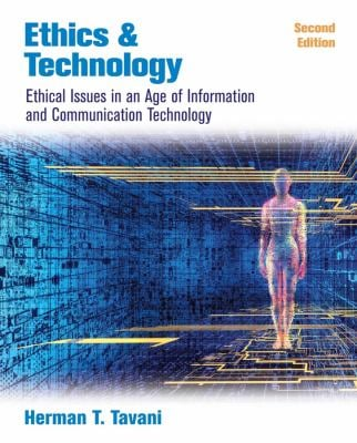 Ethics and Technology: Ethical Issues in an Age of Information and Communication Technology 9780471998037