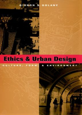 Ethics and Urban Design: Culture, Form, and Environment 9780471122746