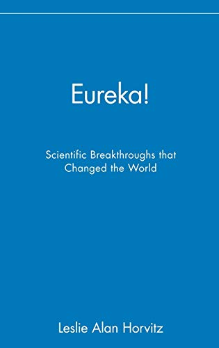 Eureka!: Scientific Breakthroughs That Changed the World 9780471402763