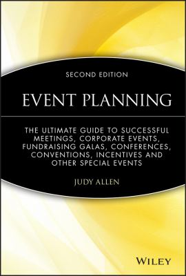 Event Planning: The Ultimate Guide to Successful Meetings, Corporate Events, Fund-Raising Galas, Conferences, Conventions, Incentives 9780470155745