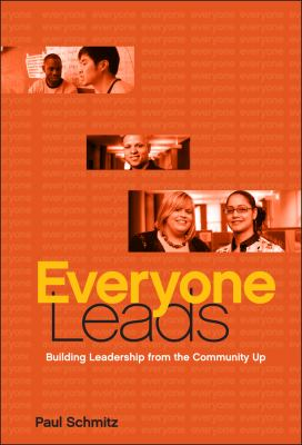 Everyone Leads: Building Leadership from the Community Up 9780470906033