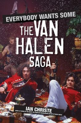 Everybody Wants Some: The Van Halen Saga 9780470039106