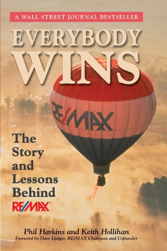 Everybody Wins: The Story and Lessons Behind Re/Max 9780471757672