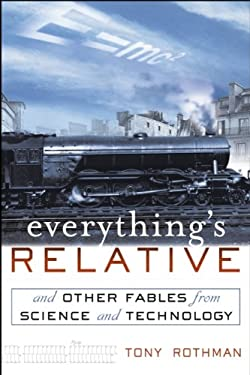 Everything's Relative: And Other Fables from Science and Technology 9780471202578