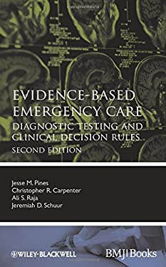 Evidence-Based Emergency Care: Diagnostic Testing and Clinical Decision Rules 9780470657836