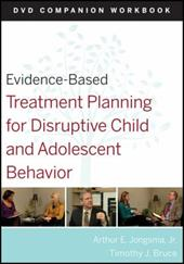 Evidence-Based Treatment Planning for Disruptive Child and Adolescent Behavior, DVD Companion Workbook