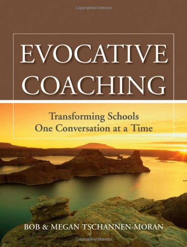 Evocative Coaching: Transforming Schools One Conversation at a Time 9780470547595