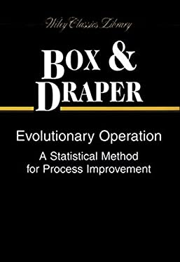Evolutionary Operation: A Statistical Method for Process Improvement 9780471255512