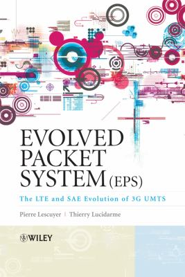 Evolved Packet System (EPS: The Lte and Sae Evolution of 3g Umts 9780470059760