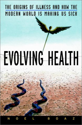 Evolving Health: The Origins of Illness and How the Modern World Is Making Us Sick 9780471352617