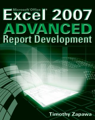 Excel 2007 Advanced Report Development 9780470046449