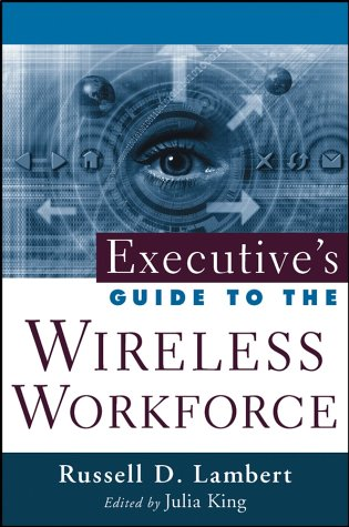 Executive's Guide to the Wireless Workforce 9780471448792