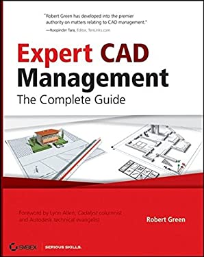 Expert CAD Management: The Complete Guide [With CD-ROM] 9780470116531