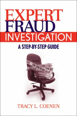 Expert Fraud Investigation: A Step-By-Step Guide 9780470387962