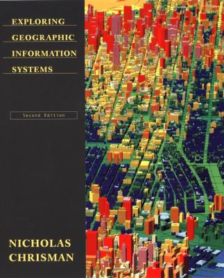 Exploring Geographical Information Systems 9780471314257