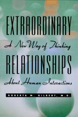 Extraordinary Relationships: A New Way of Thinking about Human Interactions 9780471346906