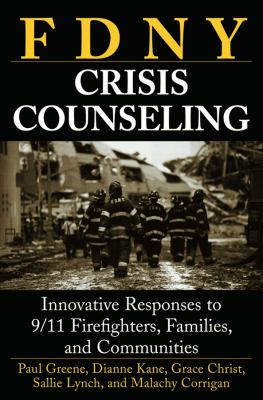 FDNY Crisis Counseling: Innovative Responses to 9/11 Firefighters, Families, and Communities 9780471714255
