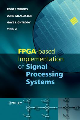 FPGA-Based Implementation of Signal Processing Systems 9780470030097
