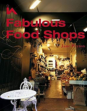 Fabulous Food Shops 9780470011768
