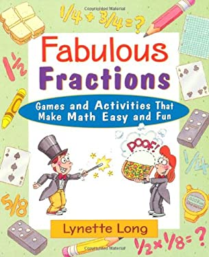 Fabulous Fractions: Games and Activities That Make Math Easy and Fun 9780471369813