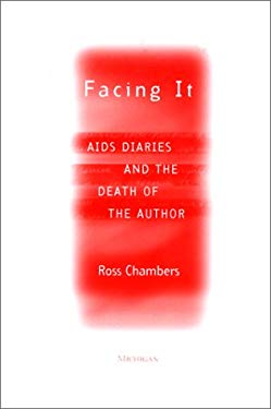 Facing It: AIDS Diaries and the Death of the Author 9780472109586