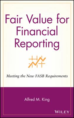 Fair Value for Financial Reporting: Meeting the New FASB Requirements 9780471771845