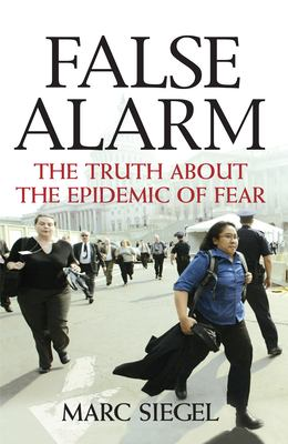 False Alarm: The Truth about the Epidemic of Fear 9780470053843