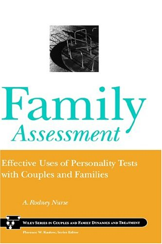 Family Assessment: Effective Uses of Personality Tests with Couples and Families 9780471153979