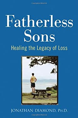 Fatherless Sons: Healing the Legacy of Loss 9780471219699