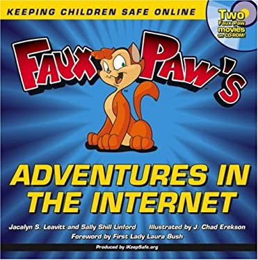 Faux Paw's Adventures in the Internet: Keeping Children Safe Online [With CD-ROM] 9780470051375