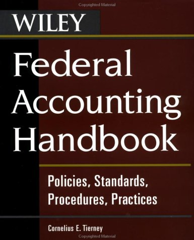 Federal Accounting Handbook: Policies, Standards, Procedures, Practices 9780471371588