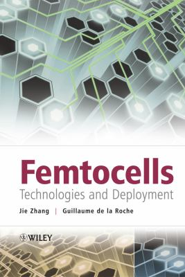 Femtocells: Technologies and Deployment 9780470742983