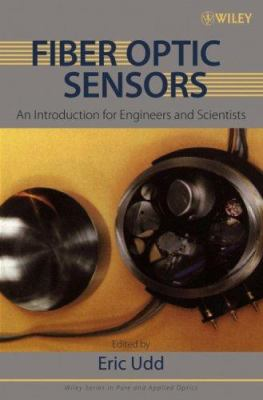 Fiber Optic Sensors: An Introduction for Engineers and Scientists 9780470068106