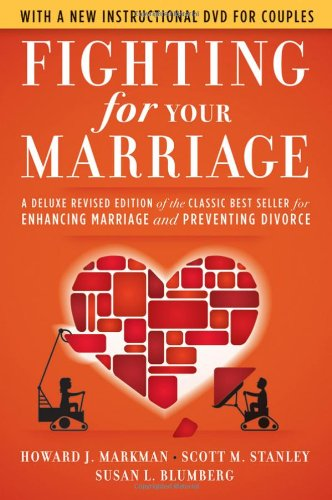 Fighting for Your Marriage: A Deluxe Revised Edition of the Classic Best Seller for Enhancing Marriage and Preventing Divorce [With DVD] 9780470485910