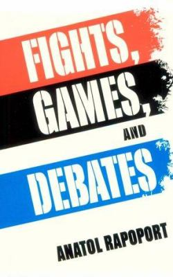 Fights, Games, and Debates 9780472087419