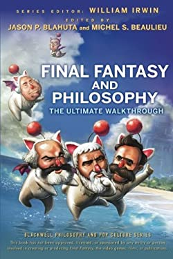 Final Fantasy and Philosophy: The Ultimate Walkthrough 9780470415368