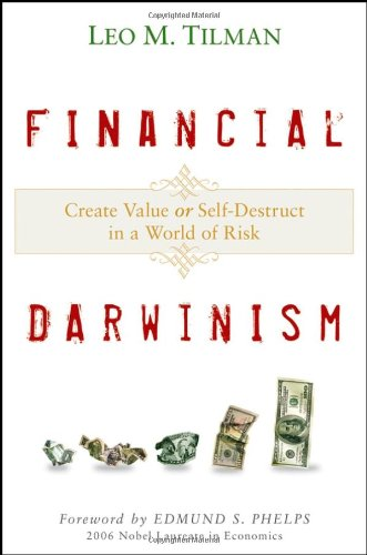 Financial Darwinism: Create Value or Self-Destruct in a World of Risk 9780470385463