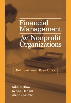 Financial Management for Nonprofit Organizations: Policies and Practices 9780471741664