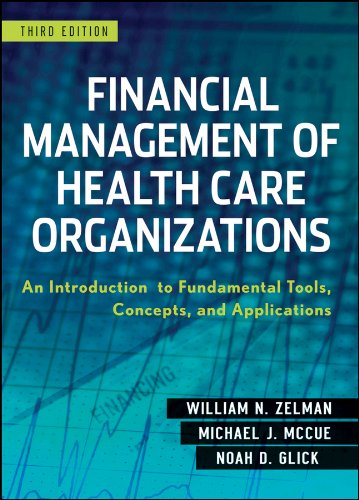 Financial Management of Health Care Organizations: An Introduction to Fundamental Tools, Concepts and Applications 9780470497524