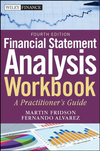 Financial Statement Analysis Workbook: Step-By-Step Exercises and Tests to Help Your Master Financial Statement Analysis - 4th Edition