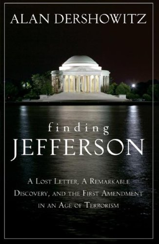 Finding Jefferson: A Lost Letter, a Remarkable Discovery, and the First Amendment in an Age of Terrorism 9780470167113