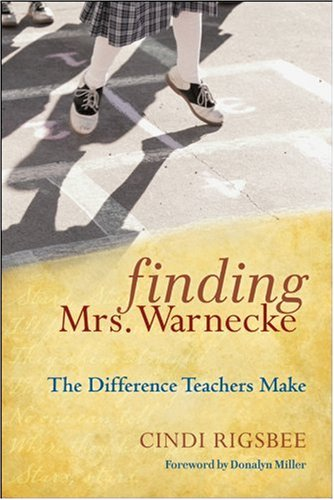 Finding Mrs. Warnecke: The Difference Teachers Make 9780470486788