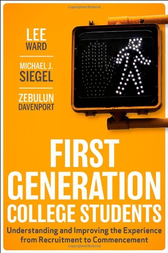 First-Generation College Students: Understanding and Improving the Experience from Recruitment to Commencement 9780470474440