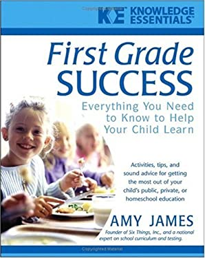 First Grade Success: Everything You Need to Know to Help Your Child Learn 9780471468189