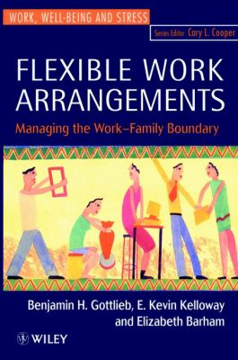 Flexible Work Arrangements: Managing the Work-Family Boundary 9780471962281